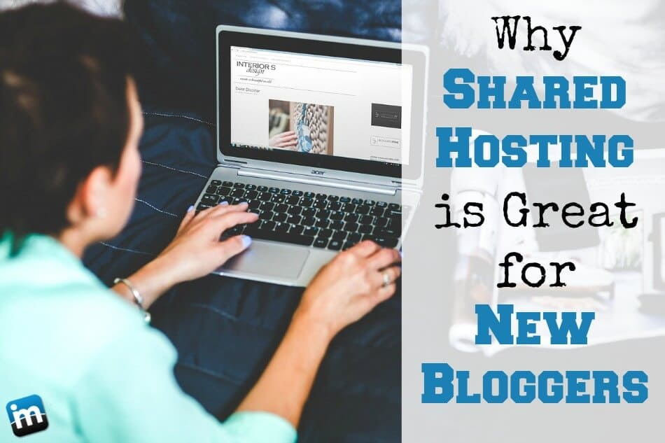 Shared Hosting is Great for New Bloggers