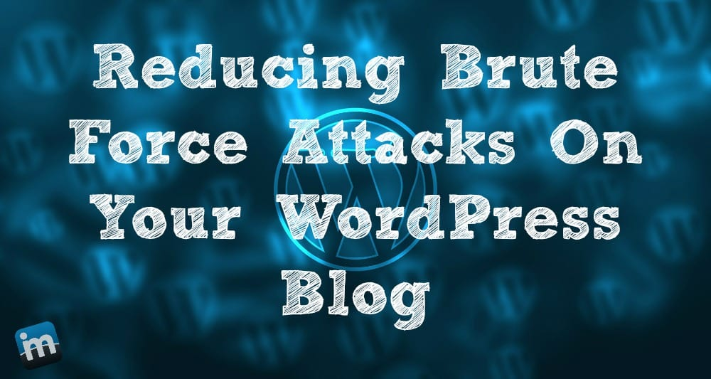 Reduceing Brute Force Attacks on Your WordPress blog