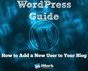 WordPress Guide – How to Add a New User to Your Blog