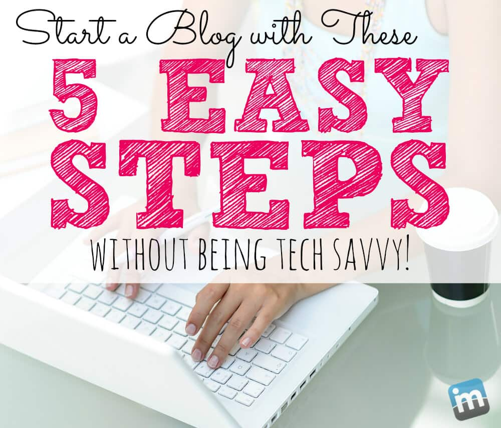 How to start a blog without being tech savvy