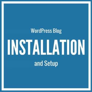 WordPress Blog Installation and Setup