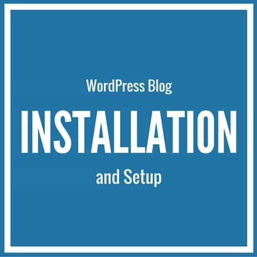 WordPress Blog Installation and Setup
