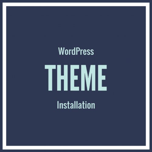 WordPress Theme Installation/Setup