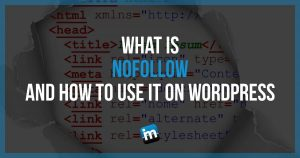 What is Nofollow and How to use them on WordPress