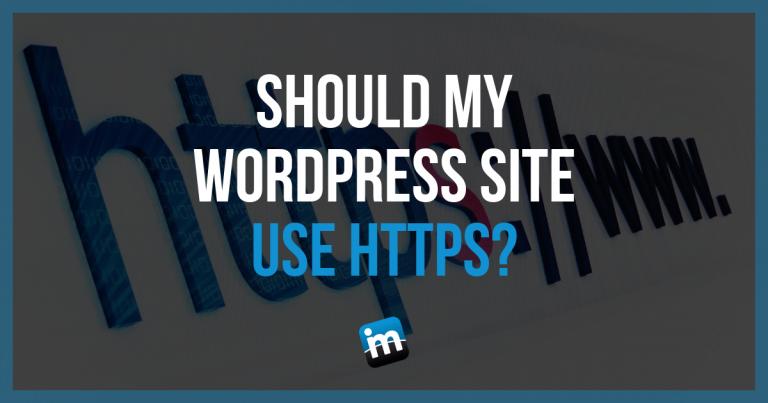 Should My WordPress Site Have HTTPS?