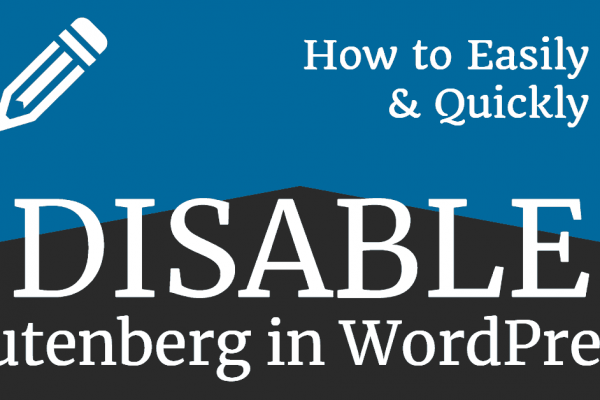 How to easily disable gutenberg in WordPress