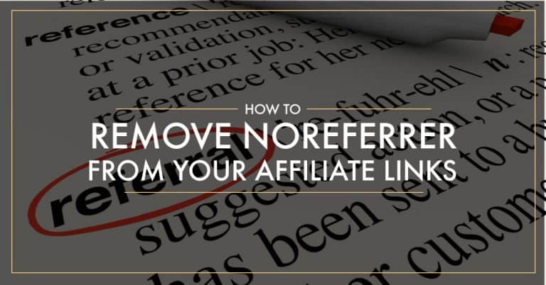 How to Remove Noreferrer From Your Affiliate Links (including Gutenberg)