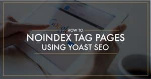 How to noindex tag pages using Yoast SEO